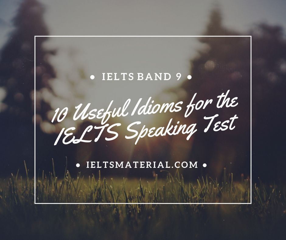 10 useful idioms for ielts speaking