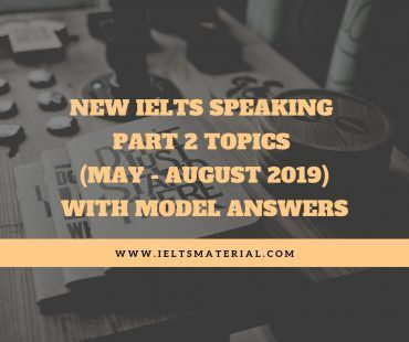 NEW IELTS Speaking Part 2 Topics With Model Answers