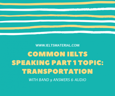 Band 9 Sample IELTS Speaking Part 1 Answers with Audio - Topic_ Transportation
