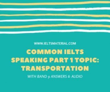 Common IELTS Speaking Part 1 Topic