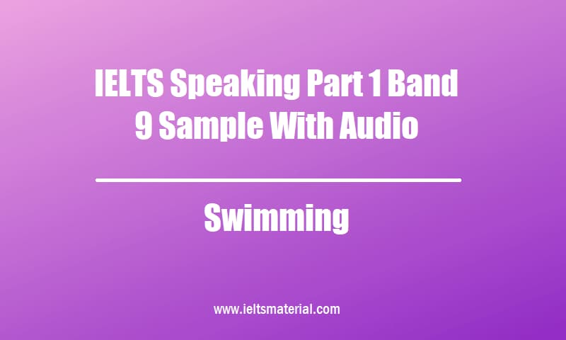 IELTS Speaking Part 1 Band 9 Sample With Audio Topic Swimming