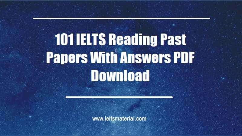 101 IELTS Reading Past Papers With Answers PDF Download