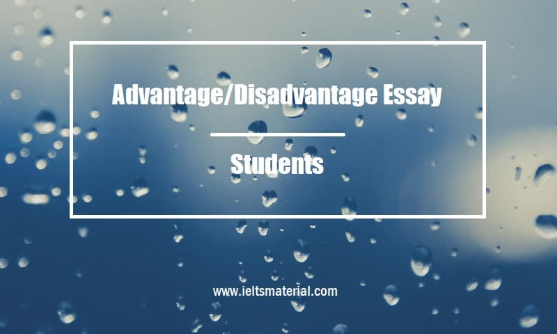 Advantage Disadvantage Essay Topic Students