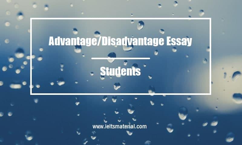 Advantage Disadvantage Essay Topic Students