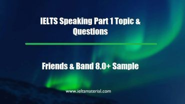 IELTS Speaking Part 1 Topic & Questions: Friends & Band 8.0+ Sample