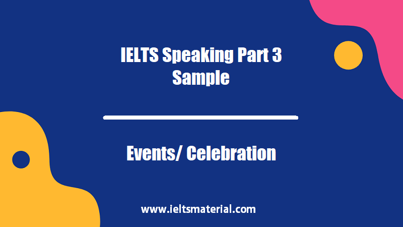 IELTS Speaking Part 3 Sample Topic Events Celebration
