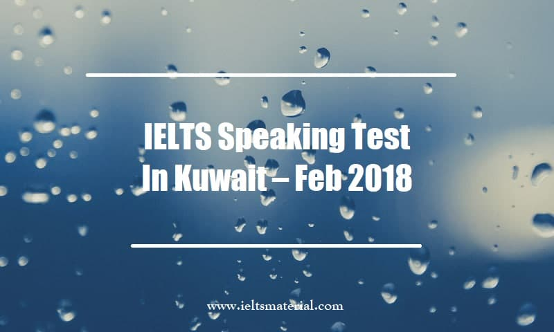 IELTS Speaking Test In Kuwait Feb 2018