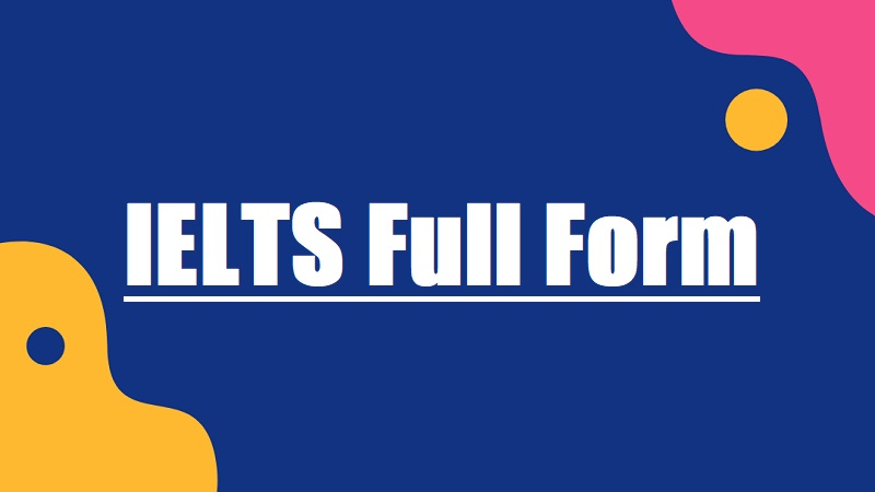 IELTS Full form