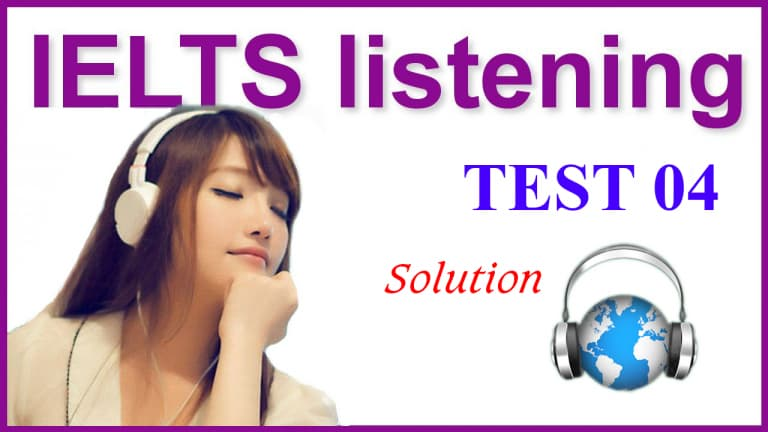 IELTS Listening Practice Test 4 - Solution
