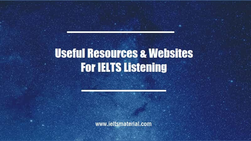 Useful Resources & Websites For IELTS Listening