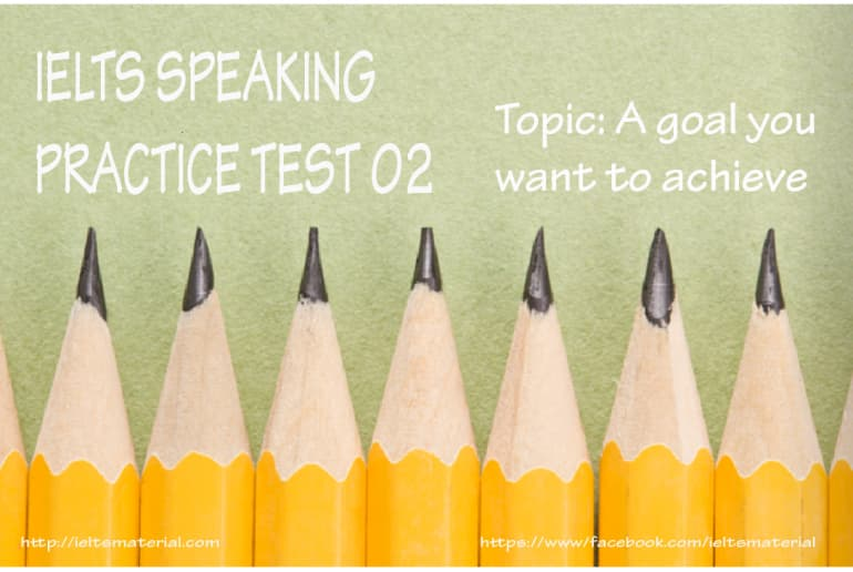 ieltmaterial.com-IELTS-Speaking-Practice-Test-2-Topic-Goal-770x516