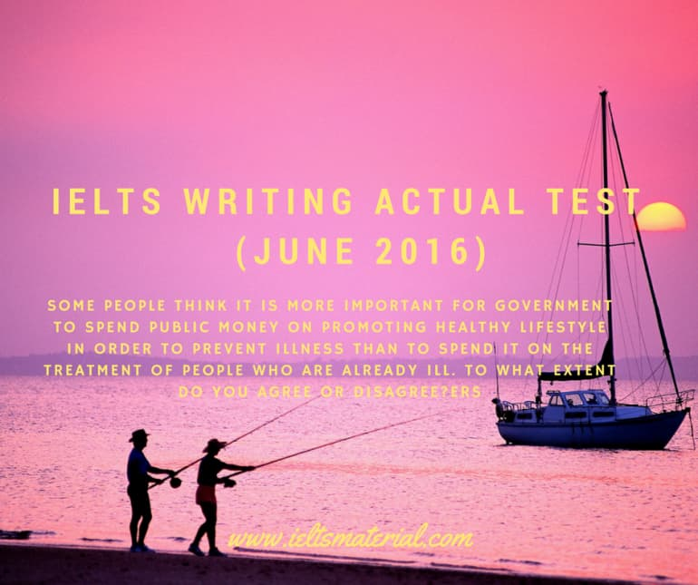 IELTS Writing Recent Actual Test in June, 2016 & Band 8.0+ Sample Answers