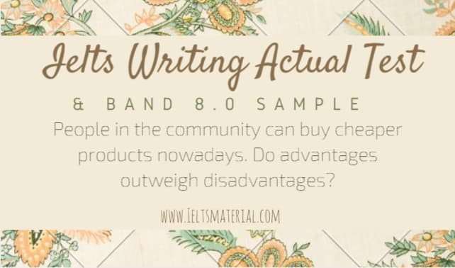 IELTS Writing Actual Test in 2016 & Band 8.0 Sample Advantage/Disadvantage Essays