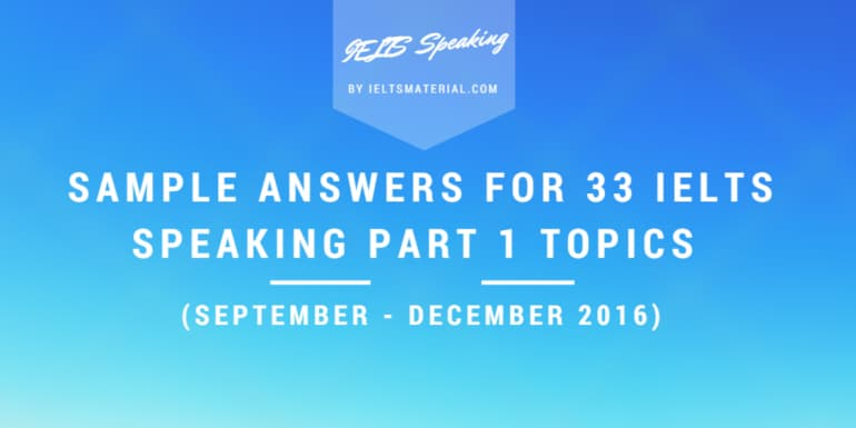 ieltsmaterial.com-sample-answers-for-ielts-speaking-part-1-topics-770x385
