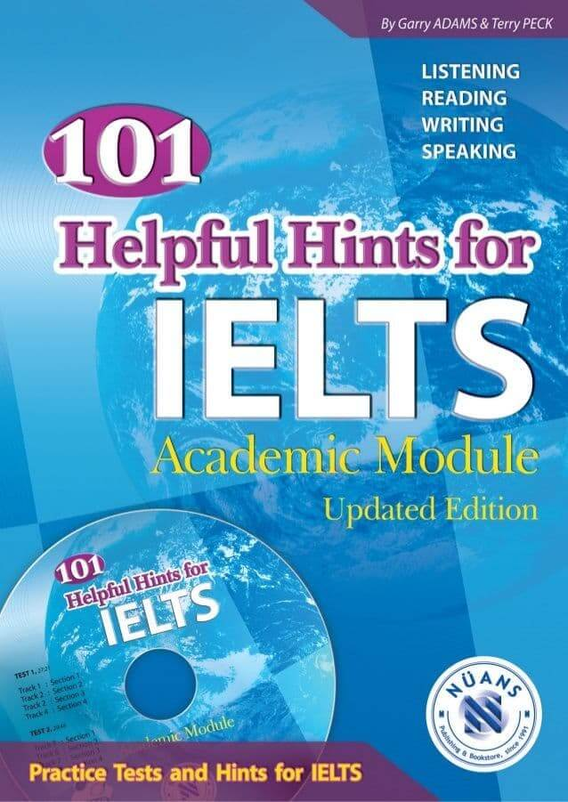 101 Helpful Hints For IELTS Academic Module: Practice Tests And Hints For IELTS.