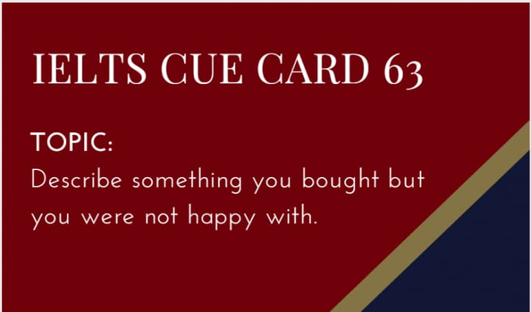 IELTS Speaking Cue Card 63, Topic : Something You Bought But You Were Not Happy With