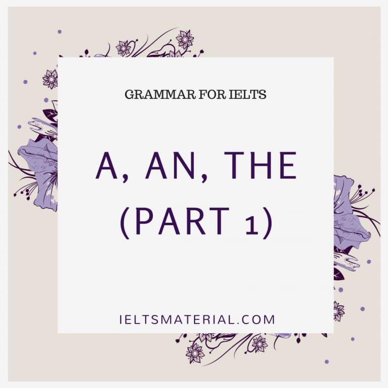 Grammar For IELTS material : A, An, The (Part 1)