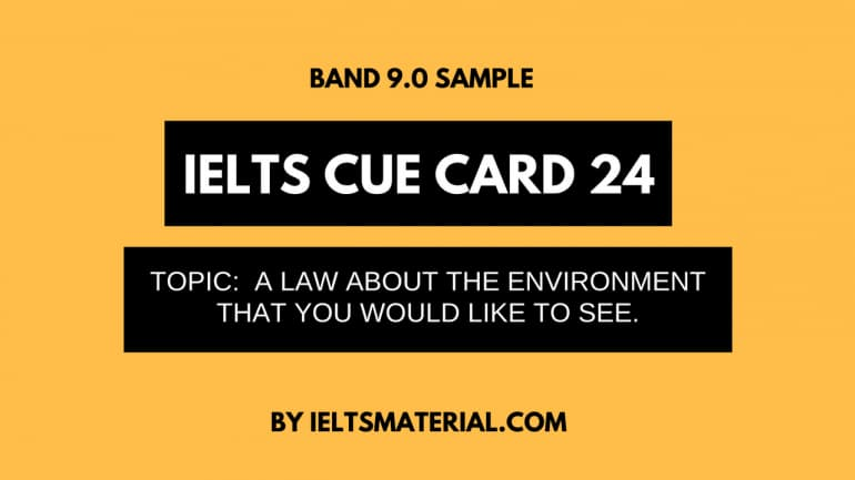 IELTS Cue Card Sample 24 - Topic: A Law About Environment