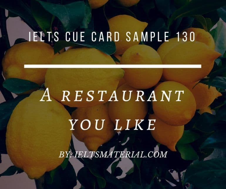 IELTS Cue Card Sample 106 - Topic: Describe a restaurant you like(to go to)/ that impresses you.