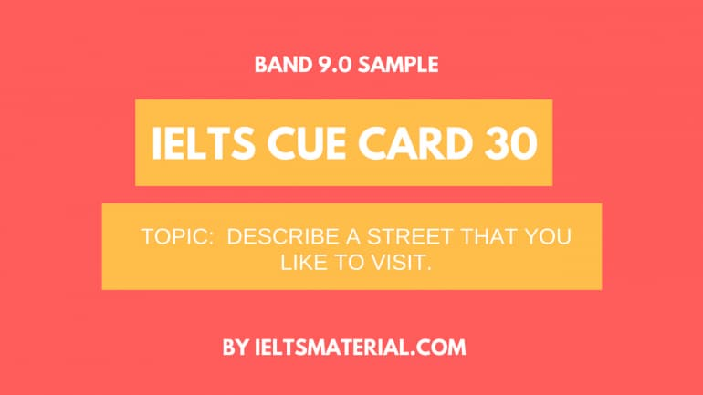 IELTS Cue Card Sample 30 - Topic: a street that you like to visit
