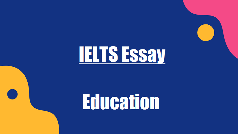 ielts education essay