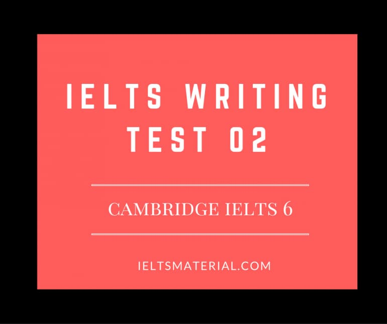 IELTS Writing Practice Test 2 from Cambridge IELTS 6