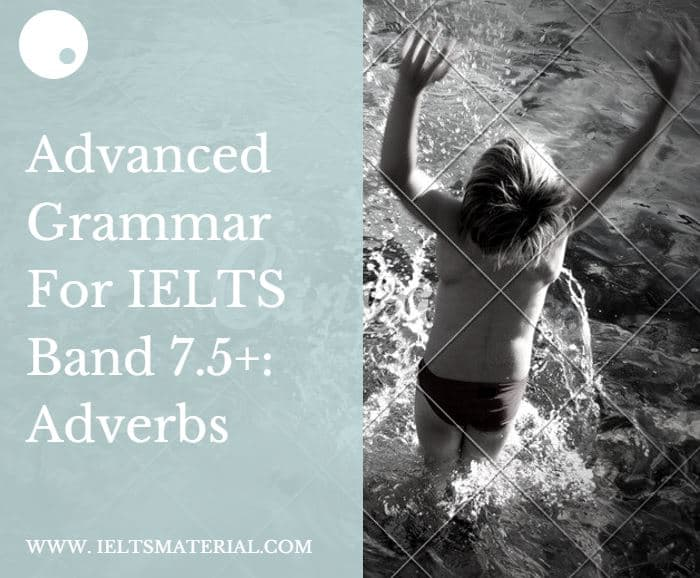 Advanced Grammar for IELTS: Adverbs exercises