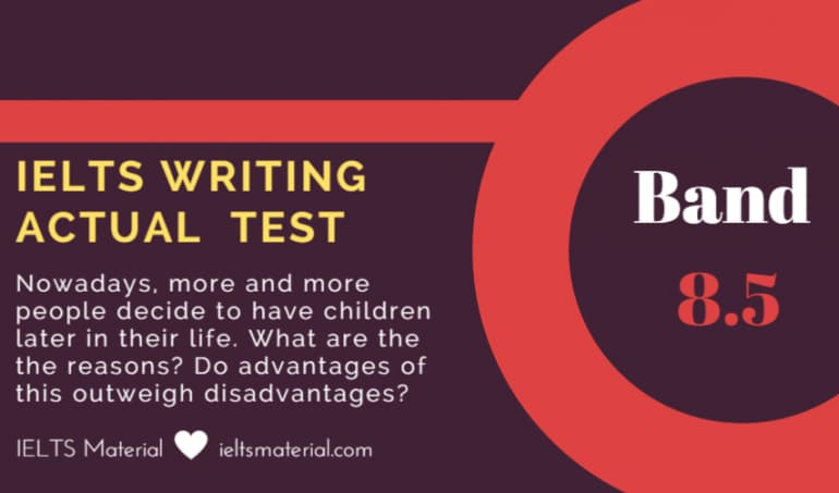 IELTS Writing Actual Test in April, 2016 - Band 8.5 Advantage/Disadvantage of having children later in their life