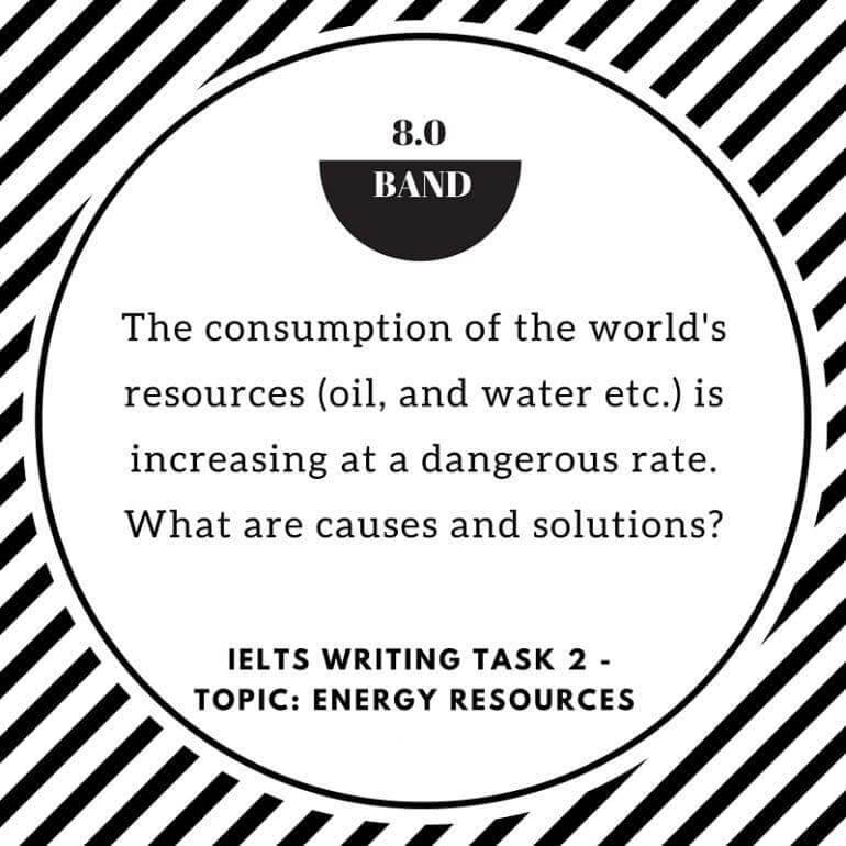 IELTS Writing Task 2 Problem/Solution Essay of Band 8.0 - Topic: Energy Resources