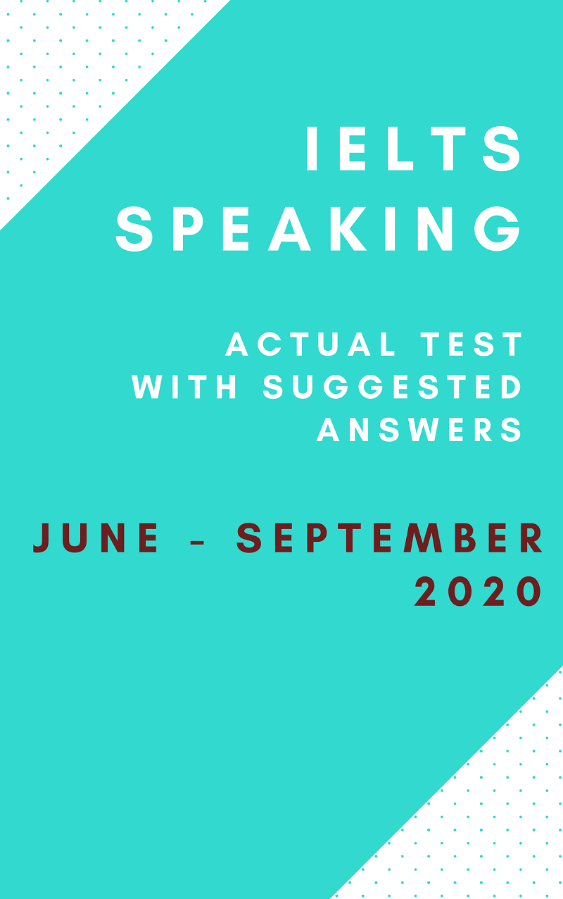 IELTS Speaking June - September 2020
