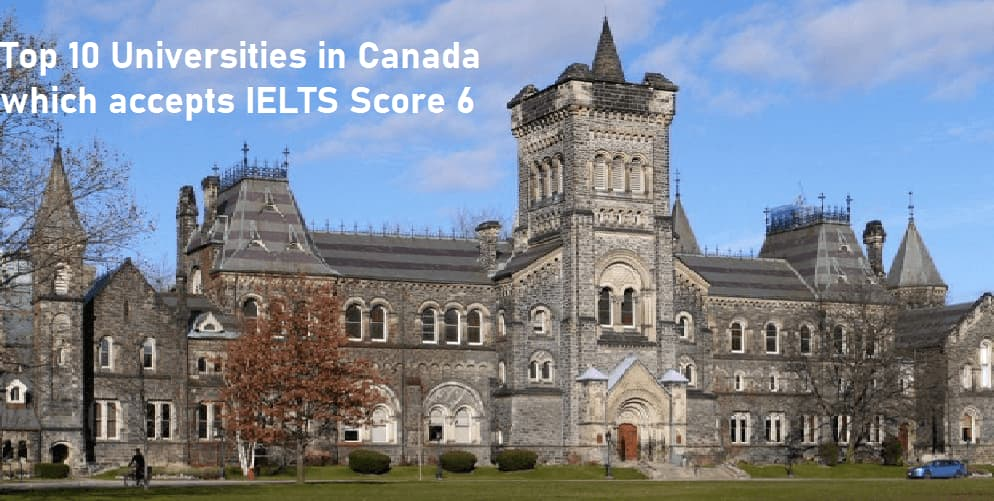 Top 10 Universities in Canada which accepts IELTS Score 6