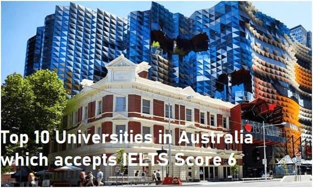 Top 10 Universities in Australia which accepts IELTS Score 6