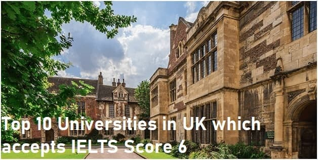 Top 10 Universities in UK which accepts IELTS Score 6