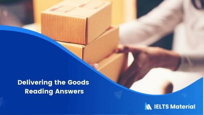 Delivering the Goods – IELTS Reading Answers