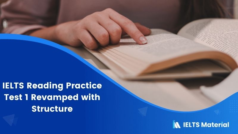 IELTS Reading Practice Test 1 Revamped with Structure