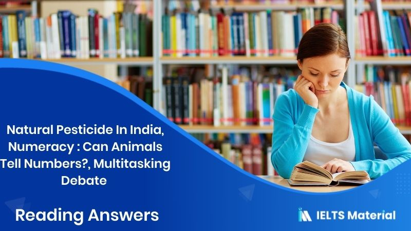 Natural Pesticide In India, Numeracy : Can Animals Tell Numbers?, Multitasking Debate – Reading Answers In 2016