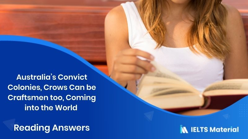 Australia's Convict Colonies, Crows Can be Craftsmen too, Coming into the World - Reading Answers
