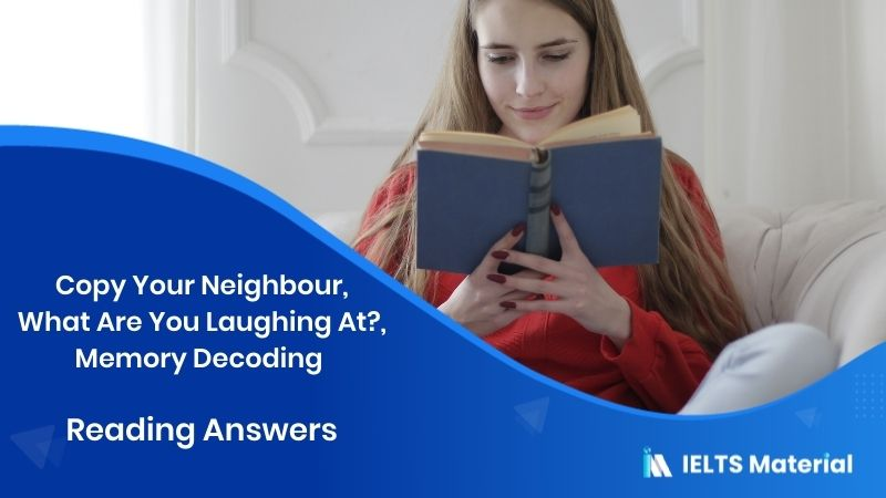 Copy Your Neighbour, What Are You Laughing At?, Memory Decoding - Reading Answers In 2016