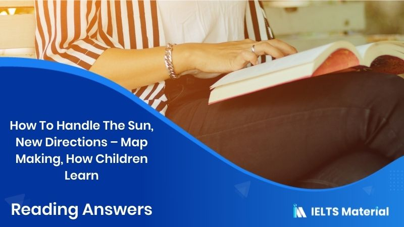 How To Handle The Sun, New Directions - Map Making, How Children Learn - Reading Answers