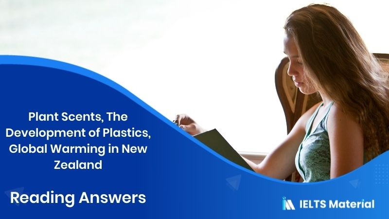 Plant Scents, The Development of Plastics, Global Warming in New Zealand - Reading Answers in 2017