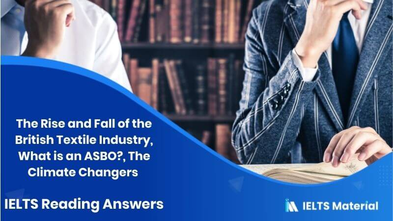The Rise and Fall of the British Textile Industry, What is an ASBO?, The Climate Changers - Reading Answers