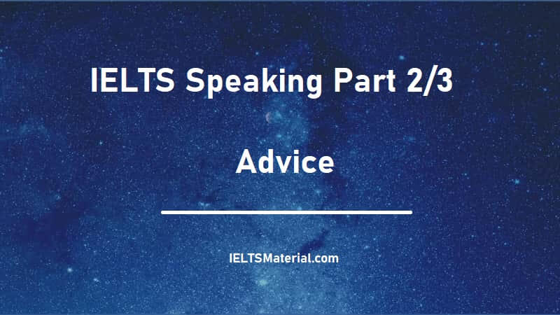 IELTS Speaking Part 2/3 - Topic : Advice
