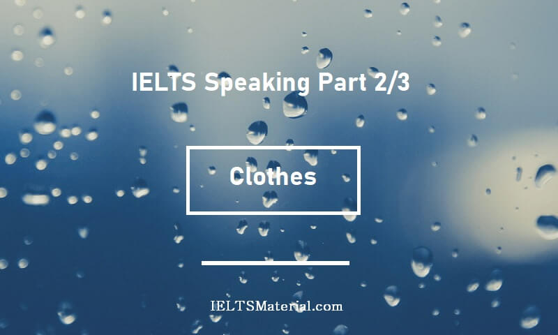 IELTS Speaking Part 2/3 - Topic : Clothes