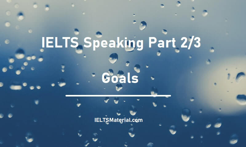 IELTS Speaking Part 2/3 - Topic : Goals