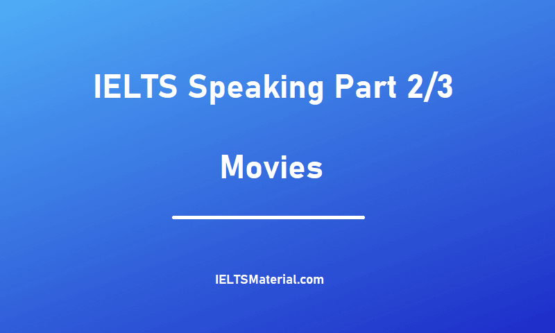 IELTS Speaking Part 2/3 - Topic : Movies