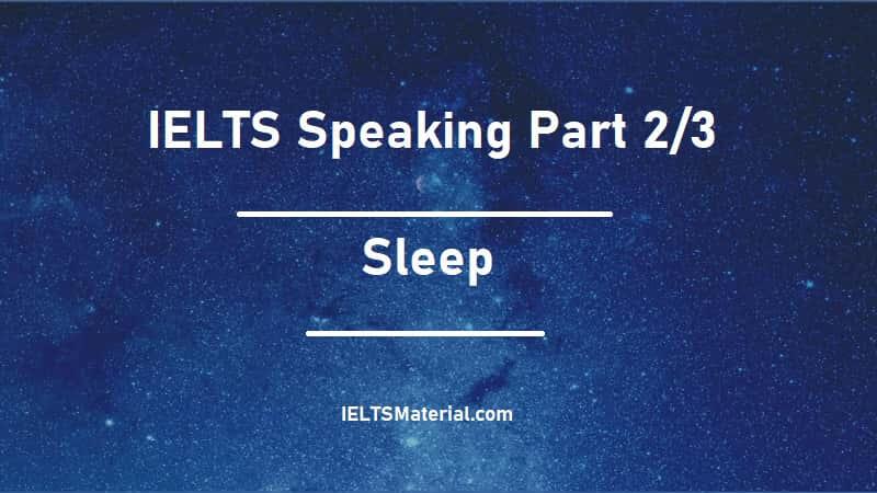 IELTS Speaking Part 2/3 - Topic : Sleep