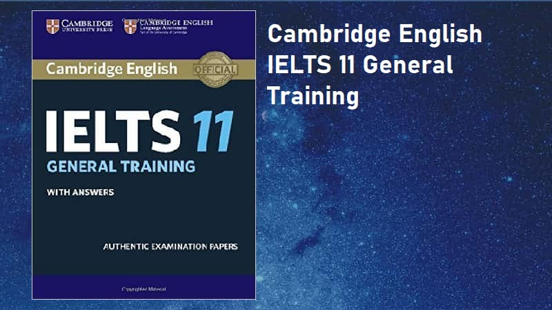 Cambridge english IELTS 11 General Training Student's Book with Answers