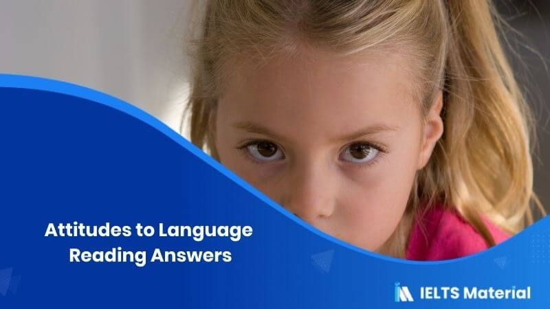 Attitudes to Language – IELTS Reading Answers