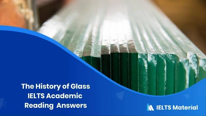 IELTS Academic Reading 'The History of Glass' Answers