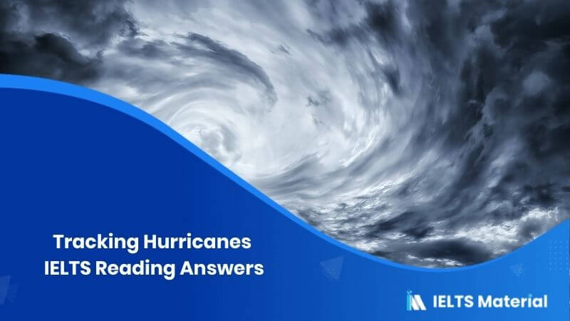 Tracking Hurricanes IELTS Reading Answers